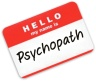 hello my name is psychopath